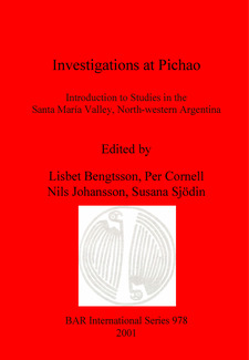 Cover image for Investigations at Pichao: Introduction to Studies in the Santa María Valley, North-western Argentina