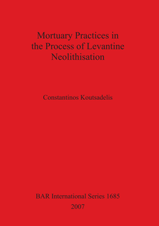 Cover image for Mortuary Practices in the Process of Levantine Neolithisation