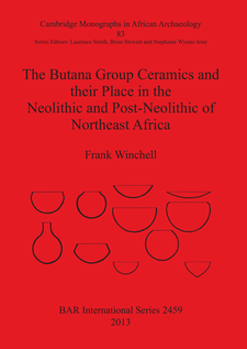 Cover image for The Butana Group Ceramics and their Place in the Neolithic and Post-Neolithic of Northeast Africa