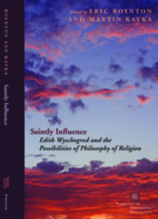 Cover image for Saintly influence: Edith Wyschogrod and the possibilities of philosophy of religion