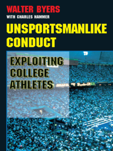 Cover image for Unsportsmanlike Conduct: Exploiting College Athletes
