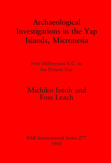 Cover image for Archaeological Investigations in the Yap Islands, Micronesia: First Millenium B.C. to the Present Day