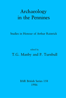 Cover image for Archaeology in the Pennines: Studies in Honour of Arthur Raistrick