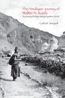 Cover image for The Himalayan Journey of Walter N. Koelz: The University of Michigan Himalayan Expedition