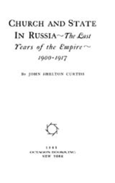 Cover image for Church and state in Russia: the last years of the Empire, 1900-1917.