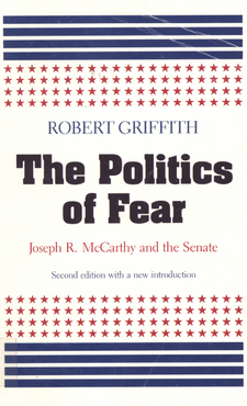 Cover image for The politics of fear: Joseph R. McCarthy and the Senate