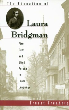 Cover for The education of Laura Bridgman: first deaf and blind person to learn language