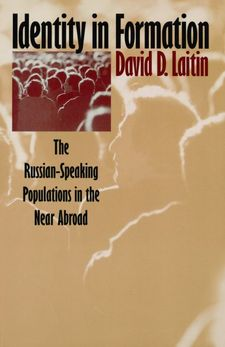 Cover image for Identity in formation: the Russian-speaking populations in the near abroad