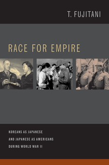 Cover image for Race for empire: Koreans as Japanese and Japanese as Americans during World War II