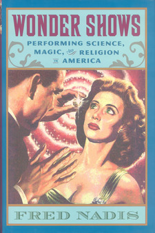 Cover image for Wonder shows: performing science, magic, and religion in America