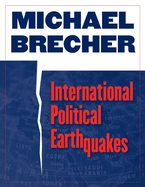 Cover image for International Political Earthquakes
