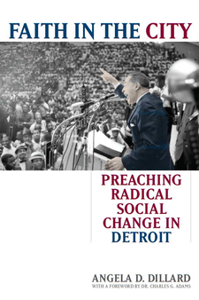 Cover image for Faith in the City: Preaching Radical Social Change in Detroit