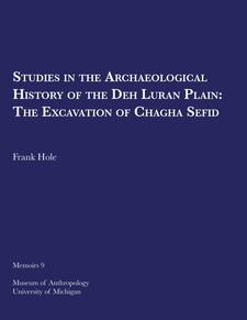Cover image for Studies in the Archeological History of the Deh Luran Plain: The Excavation of Chagha Sefid