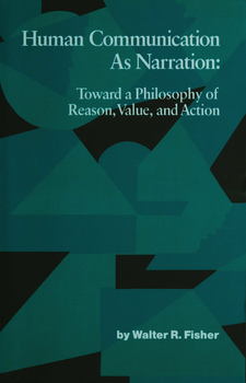Cover image for Human Communication as Narration: Toward a Philosophy of Reason, Value, and Action