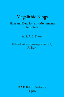 Cover image for Megalithic Rings: Plans and Data for 229 Monuments in Britain