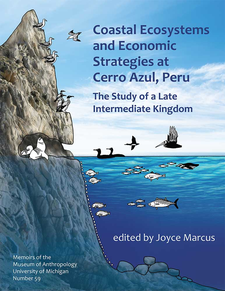 Cover image for Coastal Ecosystems and Economic Strategies at Cerro Azul, Peru: The Study of a Late Intermediate Kingdom