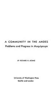 Cover image for A community in the Andes: problems and progress in Muguiyauyo