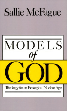 Cover image for Models of God: theology for an ecological, nuclear age