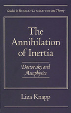 Cover image for The annihilation of inertia: Dostoevsky and metaphysics