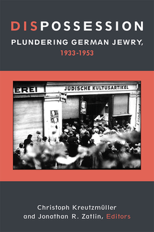 Cover image for Dispossession: Plundering German Jewry, 1933-1953