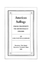 Cover image for American suffrage: from property to democracy, 1760-1860