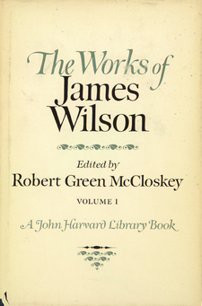 Cover image for The works of James Wilson, Vol. 1