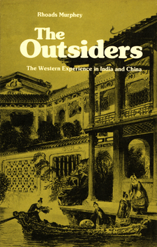 Cover image for The outsiders: the Western experience in India and China