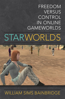 Cover image for Star Worlds: Freedom Versus Control in Online Gameworlds