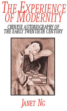 Cover image for The Experience of Modernity: Chinese Autobiography of the Early Twentieth Century