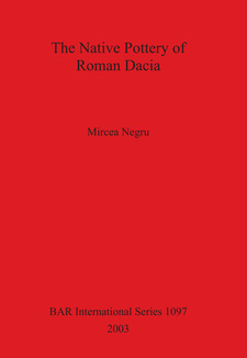 Cover image for The Native Pottery of Roman Dacia