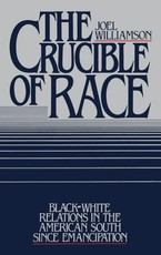 Cover image for The crucible of race: Black/White relations in the American South since emancipation