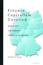 Cover image for Finance Capitalism Unveiled: Banks and the German Political Economy