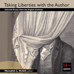Cover image for Taking liberties with the author: selected essays from the English Institute