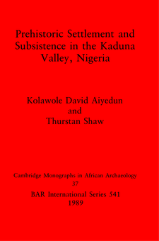 Cover image for Prehistoric Settlement and Subsistence in the Kaduna Valley, Nigeria