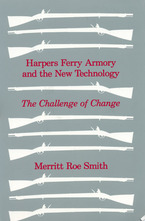 Cover image for Harpers Ferry armory and the new technology: the challenge of change