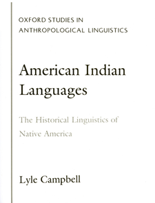 Cover image for American Indian languages: the historical linguistics of Native America
