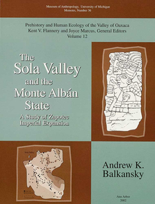 Cover image for The Sola Valley and the Monte Albán State: A Study of Zapotec Imperial Expansion
