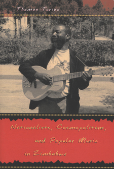 Cover image for Nationalists, cosmopolitans, and popular music in Zimbabwe