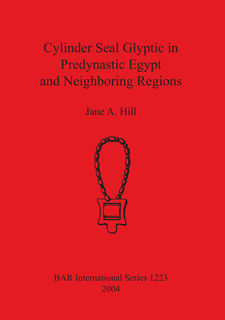 Cover image for Cylinder Seal Glyptic in Predynastic Egypt and Neighboring Regions
