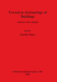 Cover image for Toward an Archaeology of Buildings: Contexts and concepts