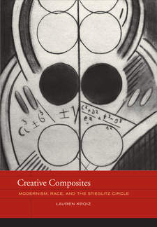 Cover for Creative composites: modernism, race, and the Stieglitz circle