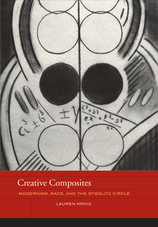 Cover image for Creative composites: modernism, race, and the Stieglitz circle