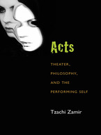 Cover image for Acts: Theater, Philosophy, and the Performing Self