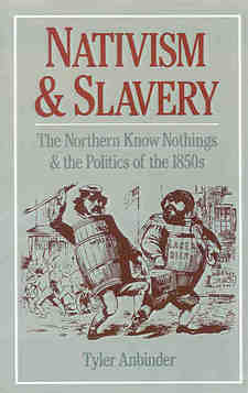 Cover image for Nativism and slavery: the northern Know Nothings and the politics of the 1850's