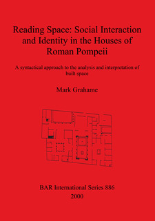 Cover image for Reading Space: Social Interaction and Identity in the Houses of Roman Pompeii: A syntactical approach to the analysis and interpretation of built space