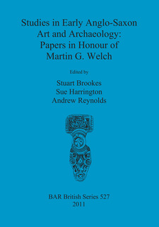 Cover image for Studies in Early Anglo-Saxon Art and Archaeology: Papers in Honour of Martin G. Welch