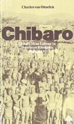 Cover image for Chibaro: African mine labour in Southern Rhodesia, 1900-1933