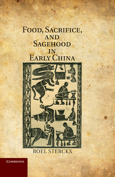 Cover image for Food, sacrifice, and sagehood in early China