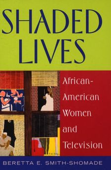 Cover image for Shaded lives: African-American women and television