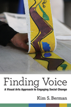 Cover image for Finding Voice: A Visual Arts Approach to Engaging Social Change